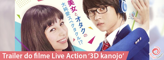 Trailer do filme Live Action '3D kanojo'