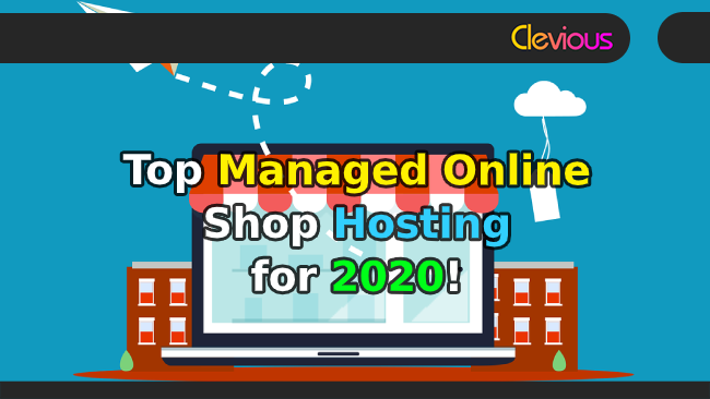 Top 4 Managed Online Shop Hosting for 2020! - Clevious