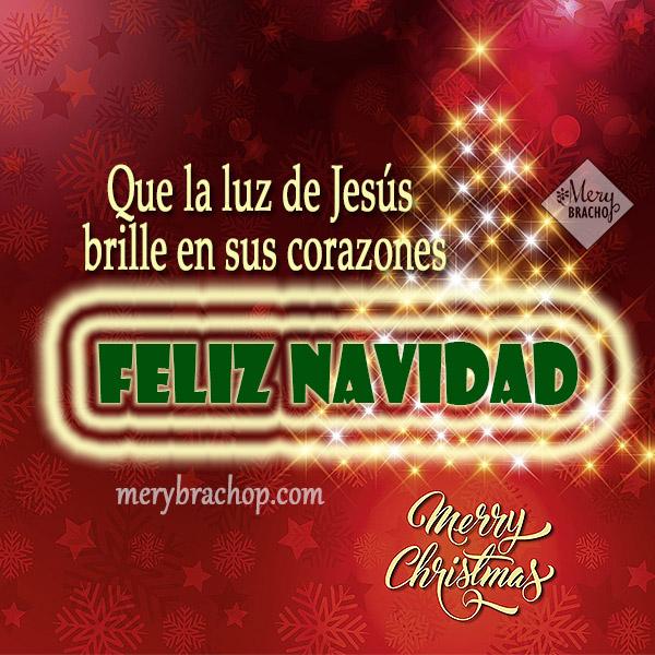 Feliz Navidad, frases y mensajes navideños para amigos y familia junto a buenos deseos de feliz año nuevo por Mery Bracho en lindas tarjetas cristianas. Diciembre 2017, Enero 2018.
