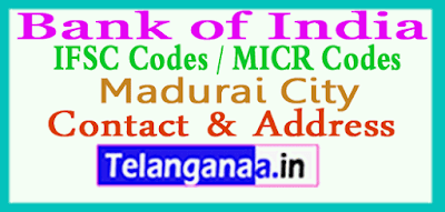 Bank of India IFSC Codes MICR Codes in Madurai City