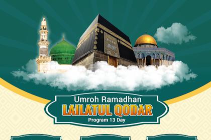 Paket Umroh Ramadhan Lailatul Qodar 13 Hari