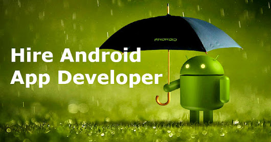 Android App Development Is The Future. Read How