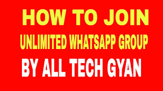 HOW TO JOIN UNLIMITED WHATSAPP GROUP BY ALL TECH GYAN