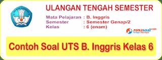 Soal UTS 2 Bahasa Inggris Kelas 6 SD Terbaru dan Kunci Jawaban