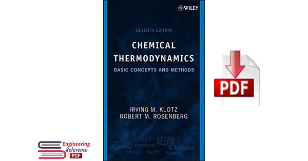 Chemical Thermodynamics : Basic Concepts and Methods Seventh Edition by Irving M. Klotz, Robert M. Rosenberg