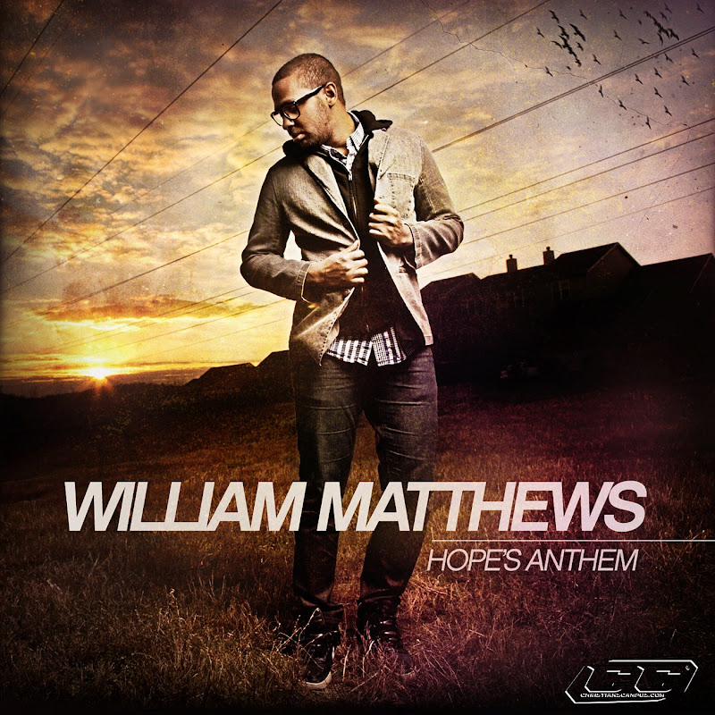 William Matthews - Hope's Anthem 2011 English Christian Album