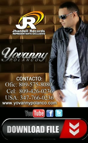 YOVANNY POLANCO CONT: 809-575-8080 / 809-426-0236