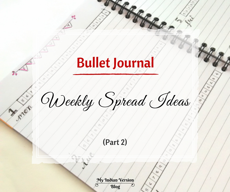my indian version bullet journal weekly spread ideas part 2. Black Bedroom Furniture Sets. Home Design Ideas