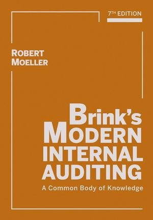 Brink's Modern Internal Auditing  A Common Body of Knowledge by Robert R. Moeller