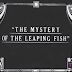 Saturday Matinee: The Mystery of the Leaping Fish