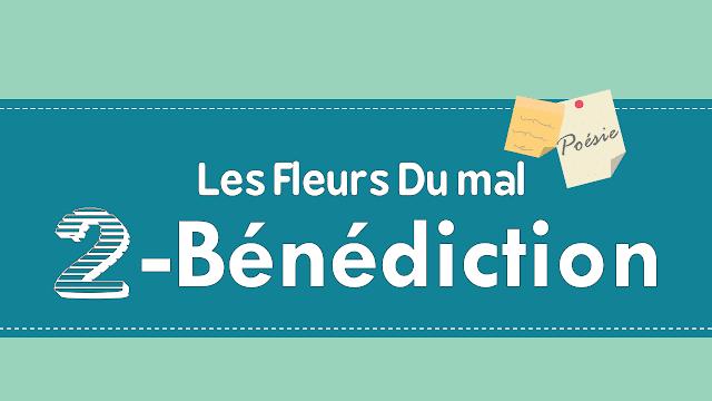 Bénédiction pdf et video - les Fleurs du mal de Charles Baudelaire