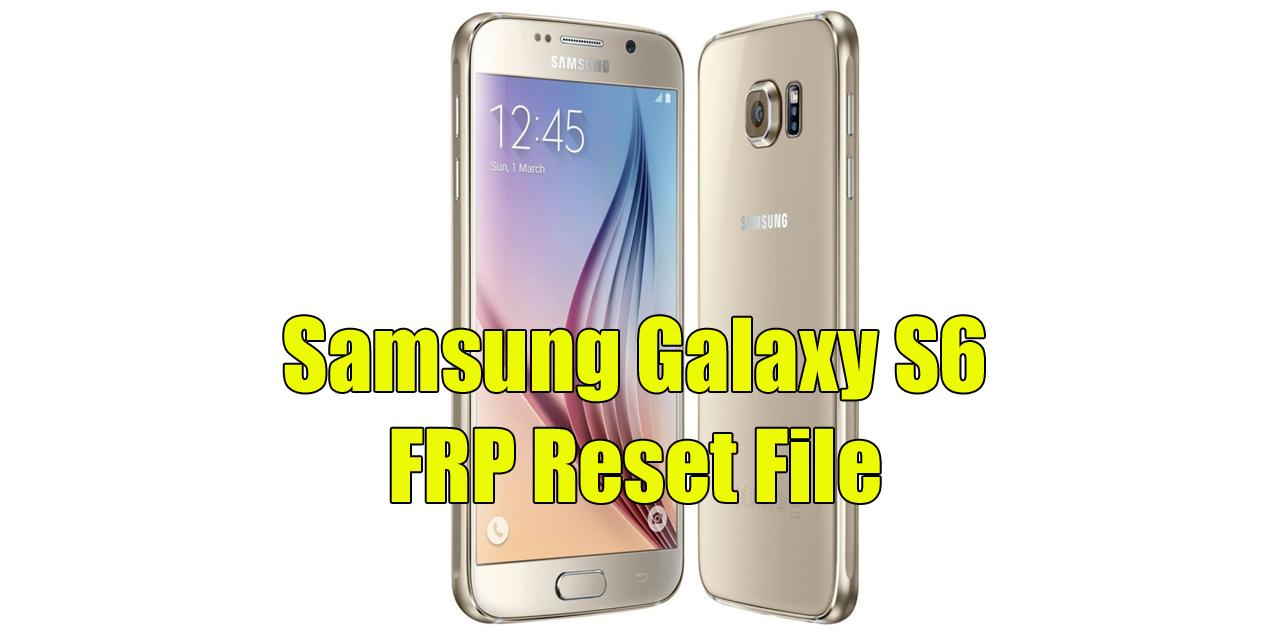 Samsung Galaxy S6 FRP Reset File