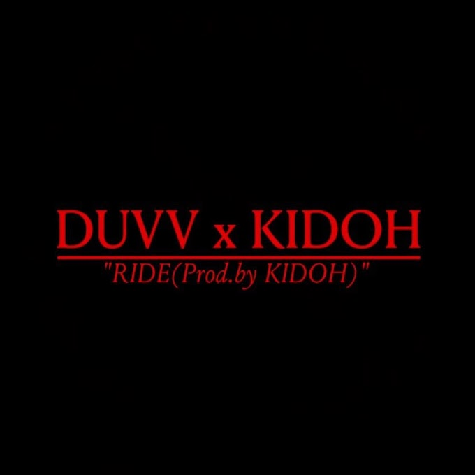 [NEW SOUNDS] DUVV x KIDOH  - RIDE