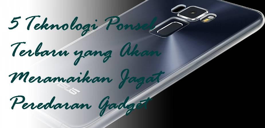 Teknologi Ponsel Terbaru