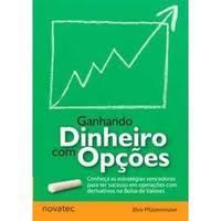 Como investir em opções na bolsa? Use o livro Ganhando dinheiro com opçôes!
