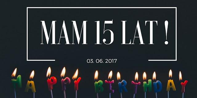 MAM 15 LAT!
