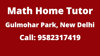 Best Maths Home Tutor in Gulmohar Park  Delhi.