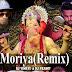 Morya Remix - Dj Vishnu & Dj Pradeep