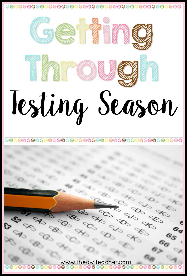 Getting Through Testing Season - The Owl Teacher