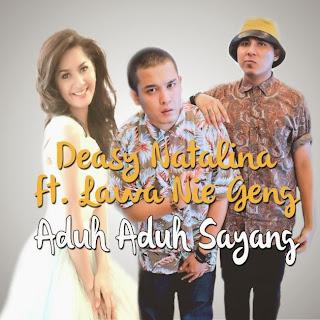 Deasy Natalina - Aduh Aduh Sayang (feat. Lawa Nie Geng) MP3