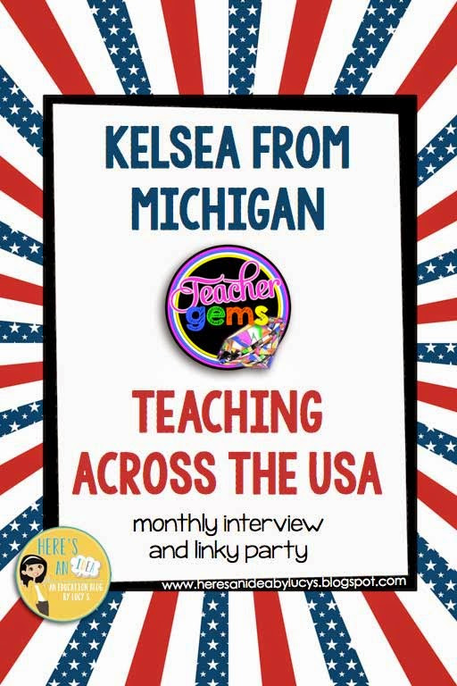 Teaching across the USA… and beyond! - interview & linky - Kelsea from Michigan