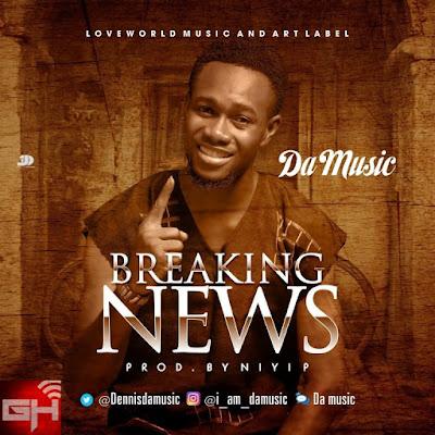 Music: Da Music – Breaking News