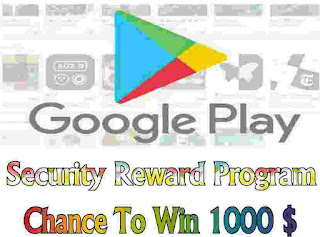 Google Play Security Reward Program