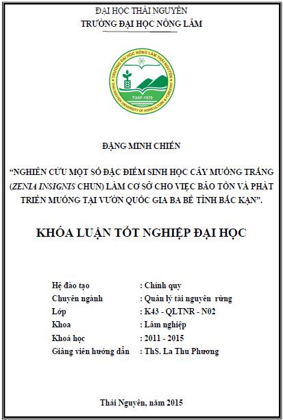 Nghiên cứu một số đặc điểm sinh học cây Muồng trắng (Zenia insignis Chun) làm cơ sở cho việc bảo tồn và phát triển Muồng tại Vườn Quốc Gia Ba Bể tỉnh Bắc Kạn