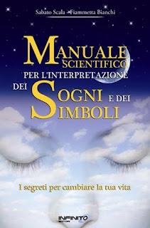 Manuale scientifico per l'intepretazione dei sogni e dei simboli - Sabato Scala, Fiammetta Bianchi (approfondimento)