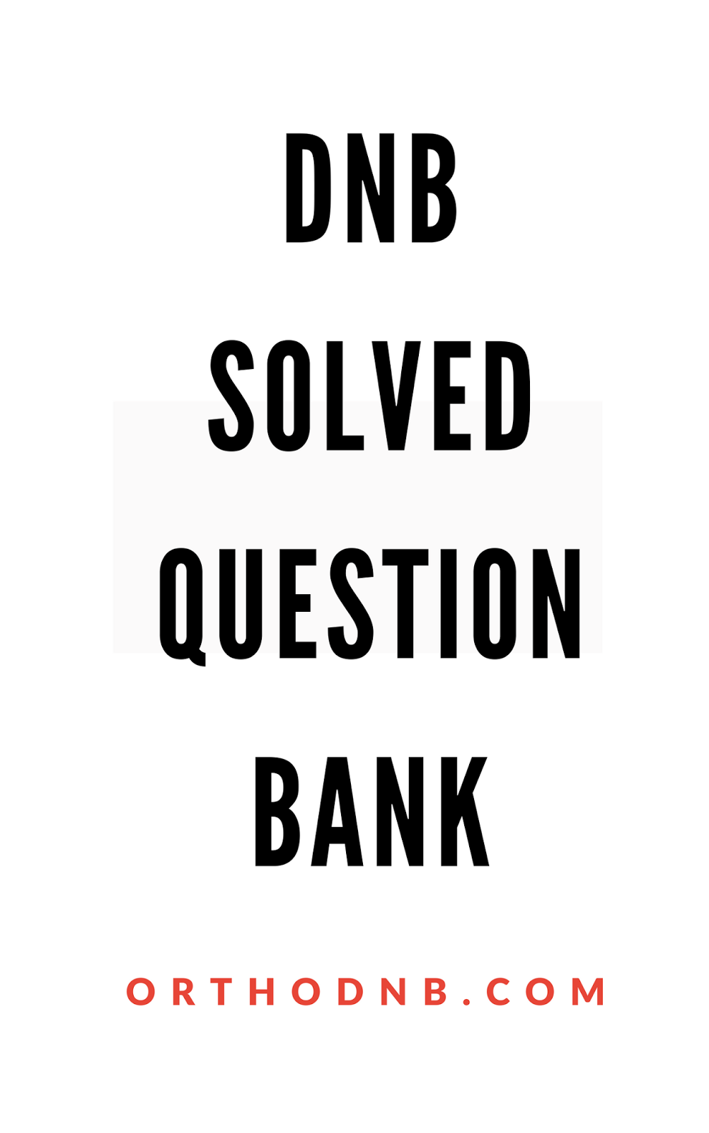 DNB orthopedics theory solved question papers answers