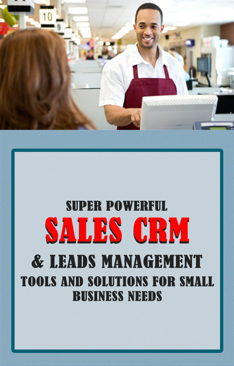 Best sales CRM and leads management tools and solutions for small business needs