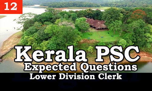 Kerala PSC - Expected/Model Questions for LD Clerk - 12