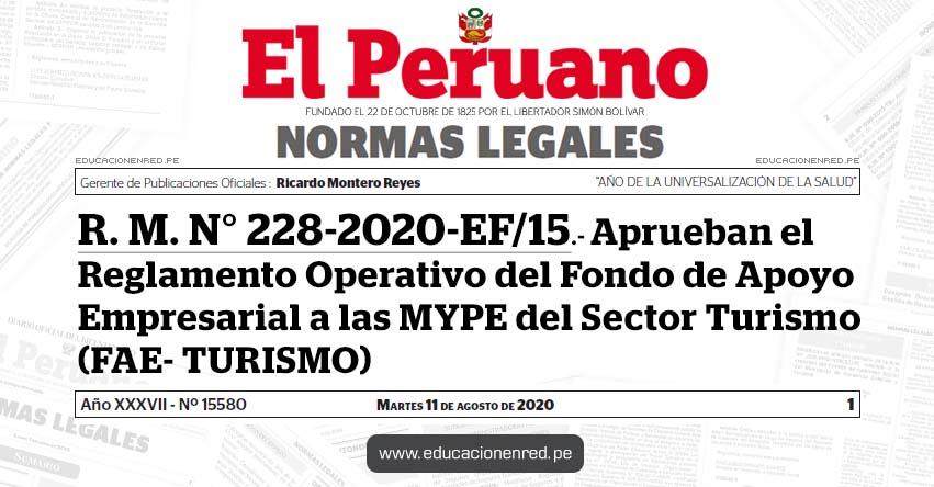 R. M. N° 228-2020-EF/15.- Aprueban el Reglamento Operativo del Fondo de Apoyo Empresarial a las MYPE del Sector Turismo (FAE- TURISMO)
