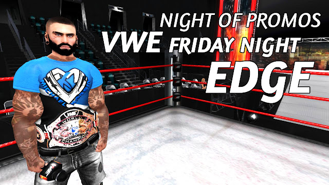 Second Life Wrestling • VWE FRIDAY NIGHT EDGE (11.2.2018) NIGHT OF PROMOS