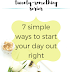 The Twenty-Something Series: 7 simple ways to start your day out right
