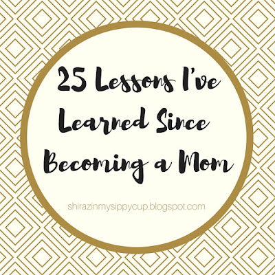 25 Lessons I've Learned Since Becoming a Mom.  #Mothers #MothersDay #Parenting