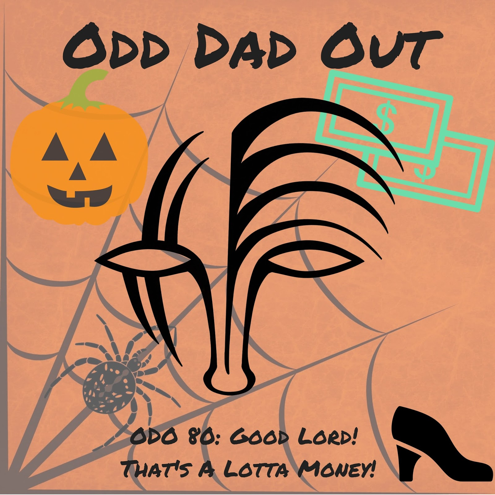 Odo 80 Good Lord Thats A Lotta Money Odd Dad Out Podcast