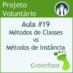Vídeo #19 - Métodos de Classes vs Métodos de Instância