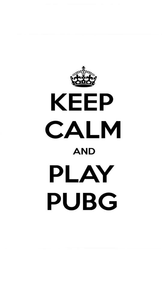 Keep Calm and Play PUBG