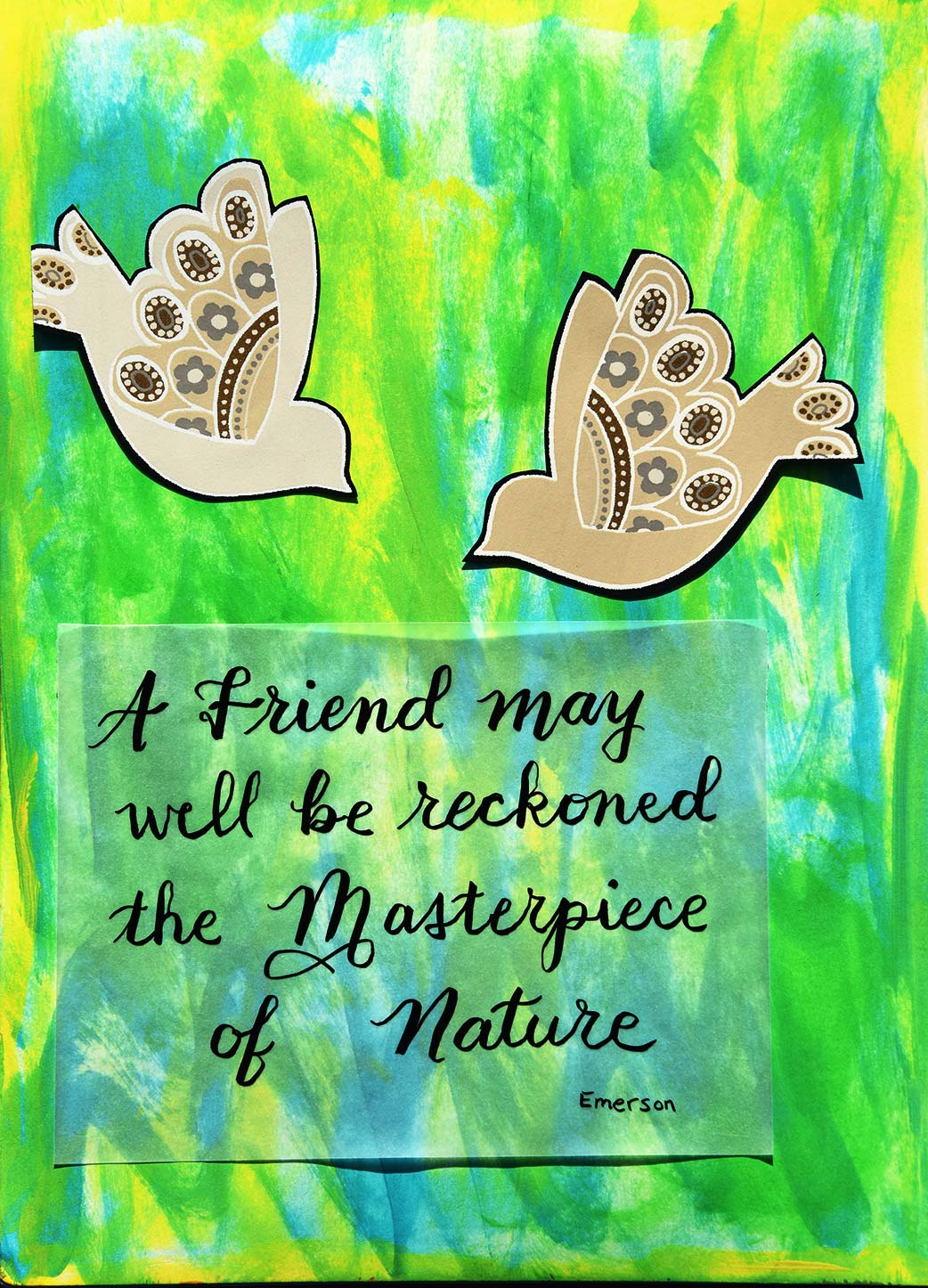 A friend may well be reckoned a masterpiece of nature Emerson Quote