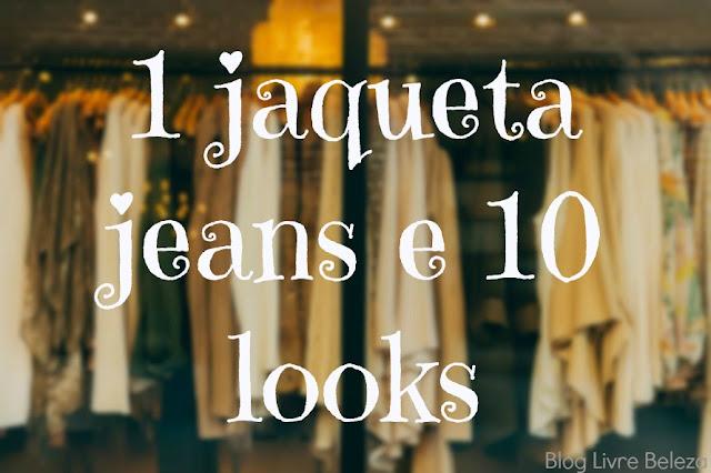 uma jaqueta jeans e dez looks