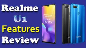 Realme U1 : Features, specification & Review