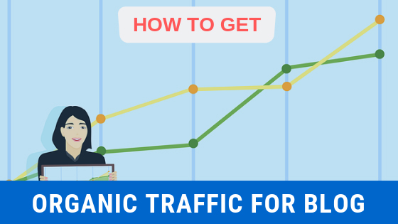 How to get organic traffic on your blog