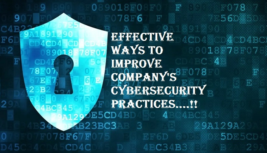 Effective Ways To Improve Company's Cybersecurity Practices