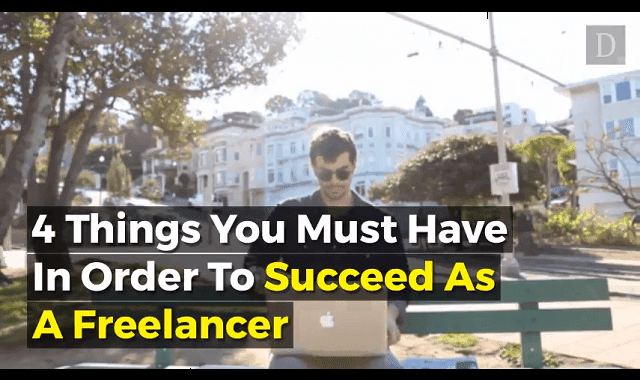 4 Things You Must Have in Order to Succeed as a Freelancer