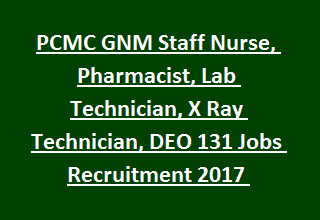 PCMC GNM Staff Nurse, Pharmacist, Lab Technician, X Ray Technician, DEO 131 Jobs Recruitment 2017