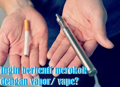 Cara Berhenti Merokok Dengan Vapor/ Vape