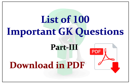 List of 100 Important GK Questions in pdf