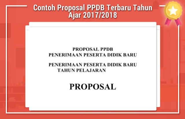 Contoh Proposal PPDB Terbaru Tahun Ajar 2017/2018