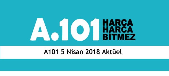 A101 5 Nisan 2018